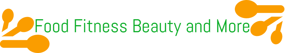 Food, Fitness, Beauty and More